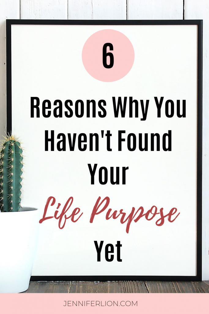 6 reasons why you haven't found your life purpose